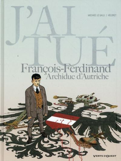 Couverture J'ai tué François-Ferdinand