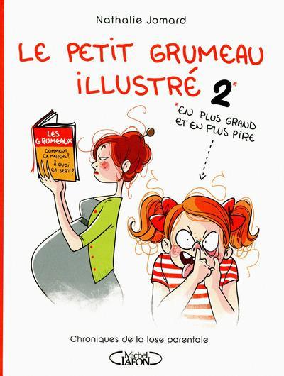 Couverture Le petit Grumeau illustré tome 2 - chroniques de la lose parentale