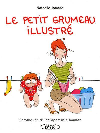image de Le Petit Grumeau Illustré - Chroniques d'une apprentie maman