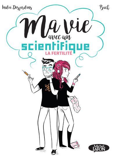 Couverture Ma vie avec un scientifique - La fertilité