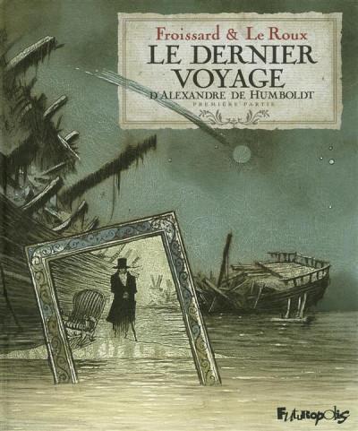 image de le dernier voyage d'Alexandre de Humbolt tome 1