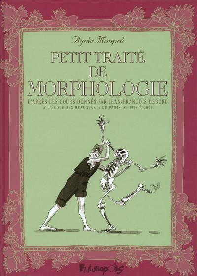image de petit traité de morphologie ; d'après les cours donnés par jean-françois debord à l'école des beaux-arts de paris de 1978 à 2003
