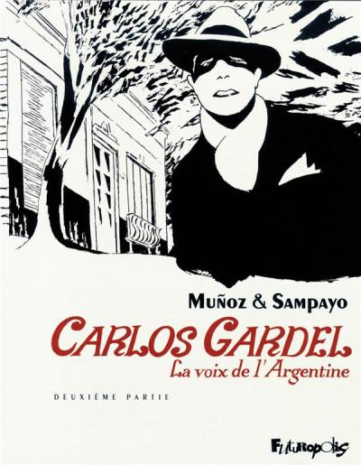 Couverture carlos gardel tome 2 - la voix de l'argentine