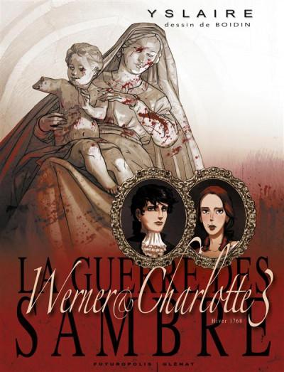 Couverture la guerre des Sambre - Werner et Charlotte T.3 - hiver 1768 : votre enfant, comtesse...