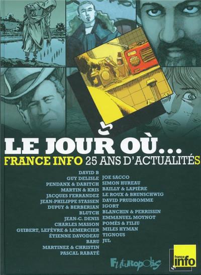 image de le jour où... 1987-2012 ; France Info, 25 ans d'actualités