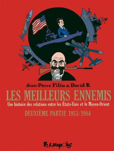 image de Les meilleurs ennemis tome 2 - 1953-1984 une histoire des relations entre les Etats-Unis et le Moyen-Orient
