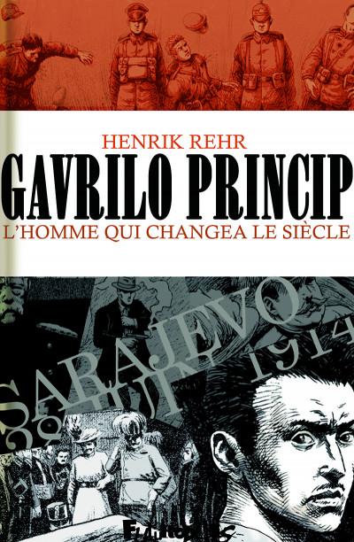Page 2 Gavrilo Princip, l'homme qui changea le siècle