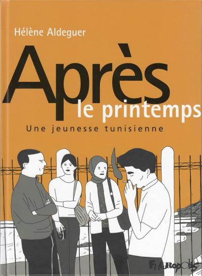 Couverture Après le printemps - 2013, une jeunesse tunisienne