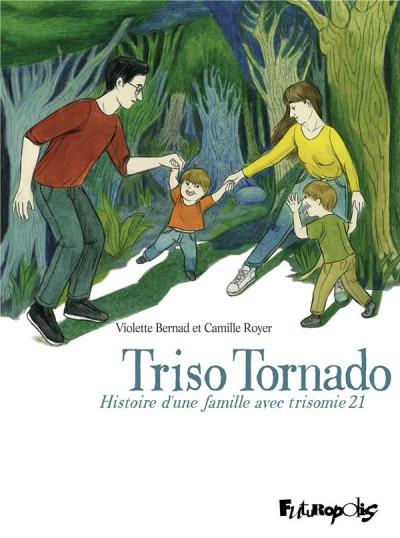 Couverture Triso tornado - Histoire d'une famille avec trisomie 21