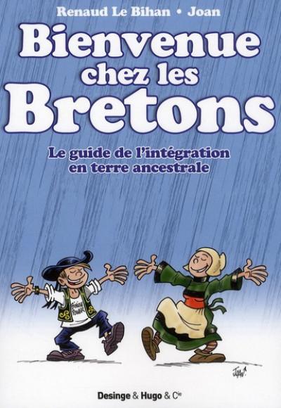Couverture bienvenue chez les bretons ; le guide de l'intégration en terre ancestrale