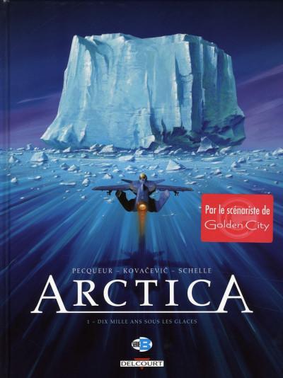 Couverture arctica tome 1 - dix mille ans sous les glaces