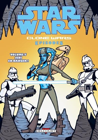 Couverture star wars - clone wars episodes tome 5 - jedi en danger!