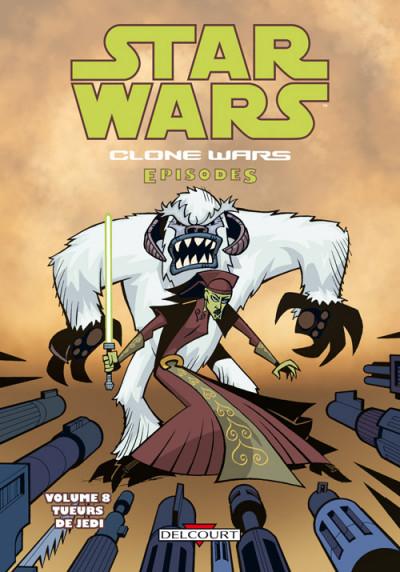 Couverture star wars - clone wars episodes tome 8 - tueurs de jedi