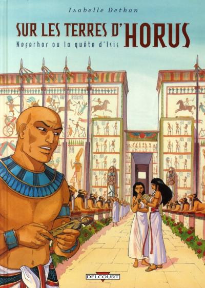 Couverture sur les terres d'horus tome 7 - neferhor ou la quête d'isiris