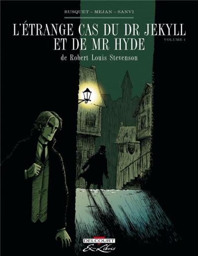 Couverture L'étrange cas du Dr Jekyll et de Mr Hyde tome 1