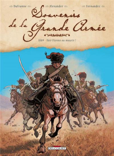 image de souvenirs de la grande armée tome 3 - 1809 ? Voir Vienne ou mourir !