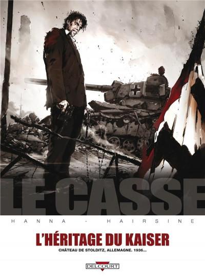 Couverture le casse tome 6 - l'héritage du Kaiser - château de Stolditz, Allemagne, 1936...