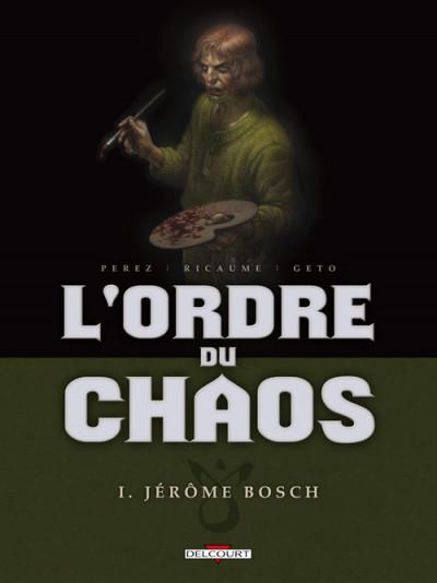 image de L'ordre du chaos tome 1 - Jérôme Bosch
