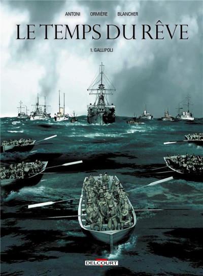 Couverture le temps du rêve tome 1 - Gallipoli