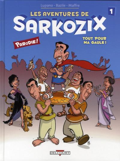 image de les aventures de sarkozix tome 1 - tout pour ma gaule