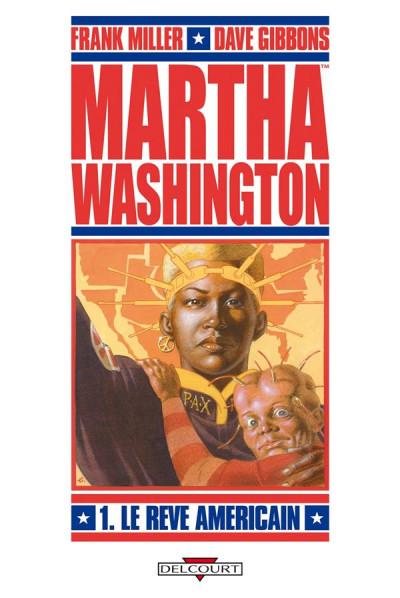 Couverture martha washington tome 1 le rêve americain