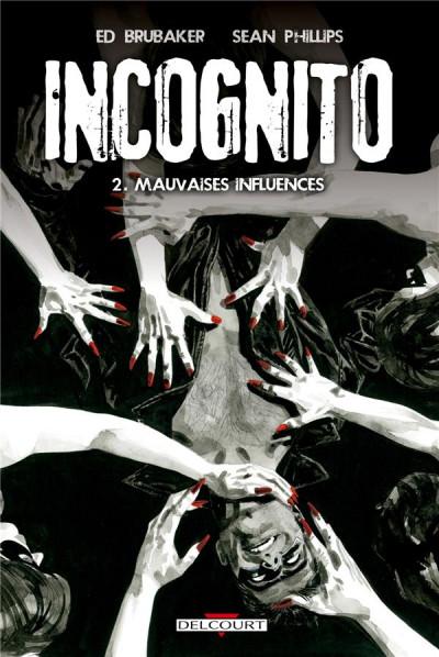 image de incognito tome 2 - mauvaises influences