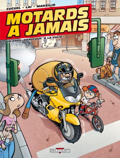 Couverture motards à jamais tome 1 - un pneu beaucoup, à la folie !