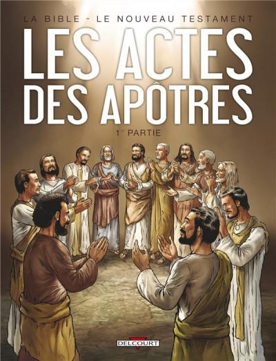 Couverture la bible, le nouveau testament - les actes des apôtres tome 1