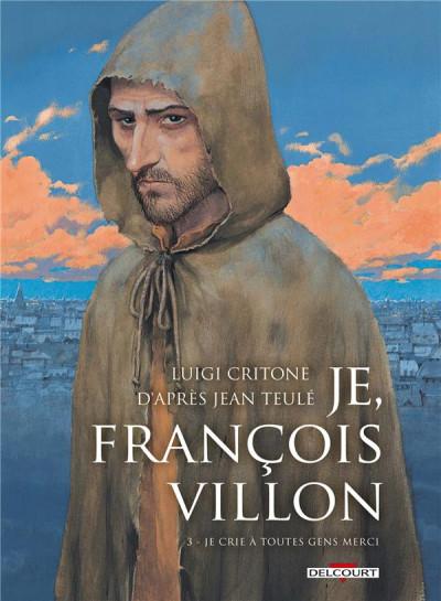 Couverture Je, François Villon tome 3