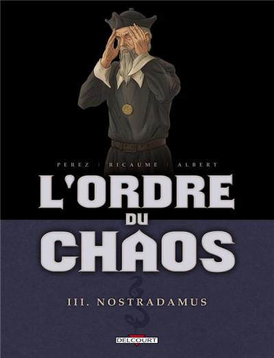 image de L'ordre du chaos tome 3 - Nostradamus
