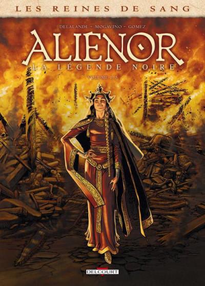 Couverture les reines de sang tome 1 - Aliénor, la légende noire