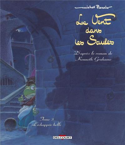 Couverture le vent dans les saules tome 3 - l'échappée belle (réédition)