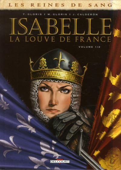 image de Les reines de sang - Isabelle, la louve de France tome 1
