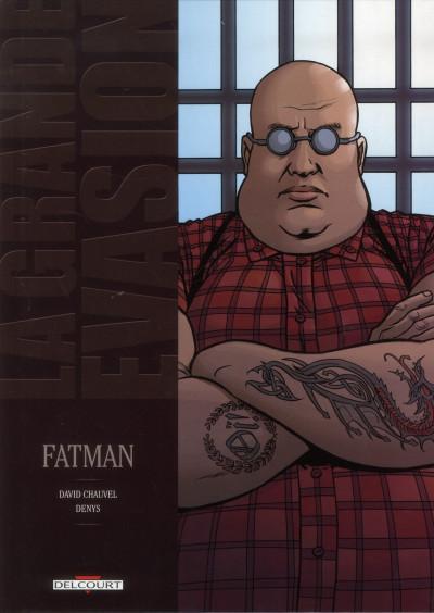 image de la grande évasion ; Fatman