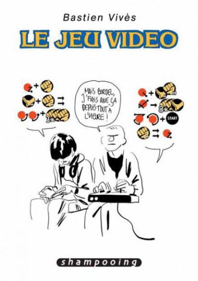 Couverture Bastien Vivès tome 1 - le jeu vidéo