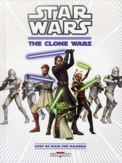 Couverture star wars - the clone wars tome 1 - coup de main sur Maarka