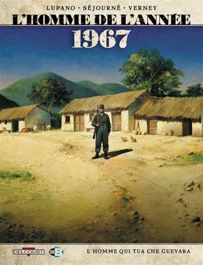 image de l'homme de l'année tome 4 - 1967 - l'homme qui tua Che Guevara