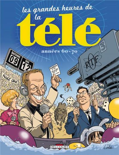 Couverture les grandes heures de la télé ; années 60-70