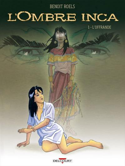 Couverture L'ombre Inca tome 1 - L'Offrande