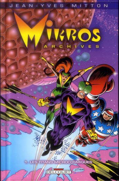 image de Mikros archives tome 1 - Les titans microcosmiques