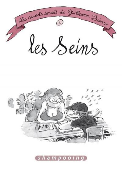 Couverture Les Carnets secrets de Guillaume Bianco tome 1 - Les Seins