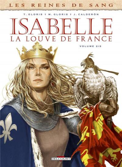 Couverture Les reines de sang - Isabelle, la louve de France tome 2