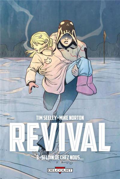 image de Revival tome 3 - Si loin de chez nous...