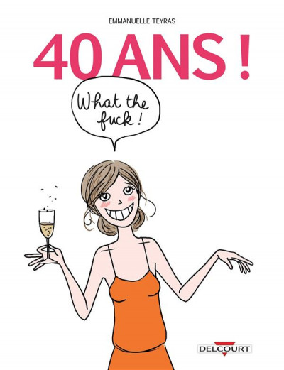Couverture 40 ans ! What the fuck !