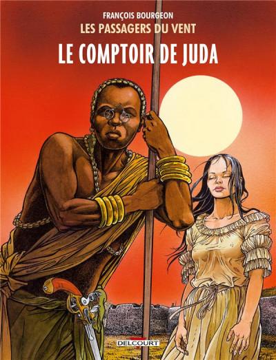 Couverture Les Passagers du vent tome 3 - Le Comptoir de Juda
