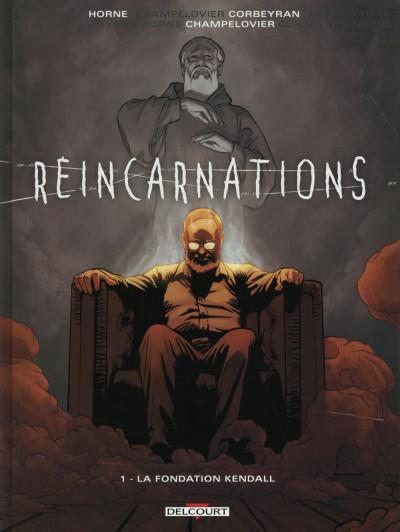 Couverture Réincarnations tome 1 - La fondation Kendall
