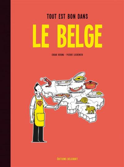 Couverture Le Belge tome 2 - Tout est bon dans le Belge