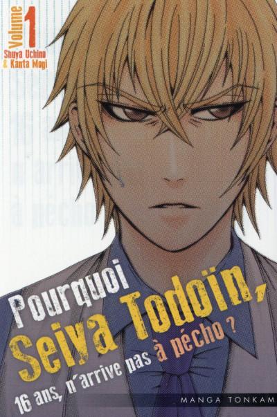 Couverture Pourquoi Seiya Todoïn, 16 ans, n'arrive pas à pécho ? tome 1
