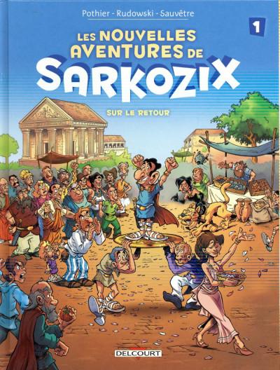 image de Les nouvelles aventures de Sarkozix tome 1 - Sur le retour