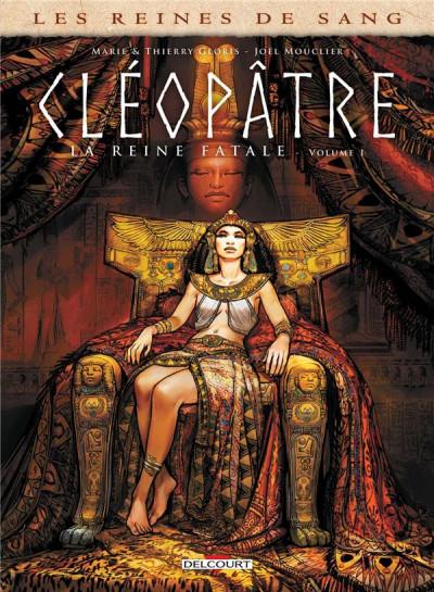 Couverture Les reines de sang - Cléopâtre, la reine fatale tome 1